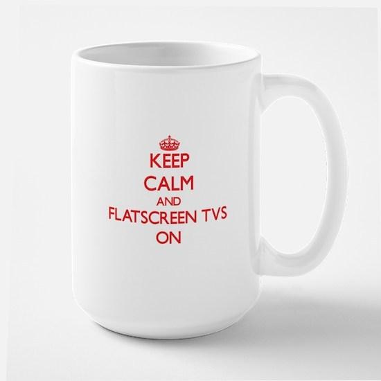 Keep Calm and Flatscreen Tvs ON Mugs