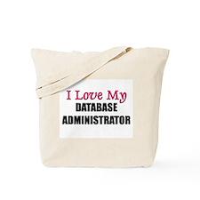 I Love My DATABASE ADMINISTRATOR Tote Bag