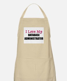 I Love My DATABASE ADMINISTRATOR BBQ Apron