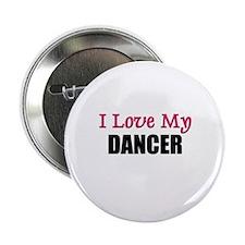 I Love My DANCER Button