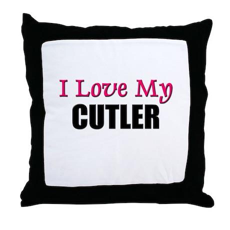 I Love My CUTLER Throw Pillow