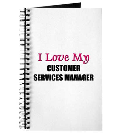 I Love My CUSTOMER SERVICES MANAGER Journal