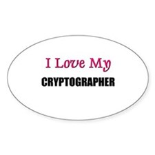 I Love My CRYPTOGRAPHER Oval Decal