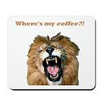 Where's my coffee Mousepad