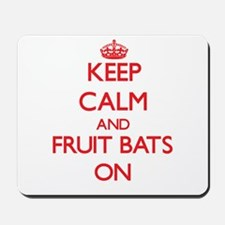 Keep Calm and Fruit Bats ON Mousepad