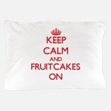 Keep Calm and Fruitcakes ON Pillow Case
