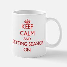 Keep Calm and Getting Seasick ON Mug