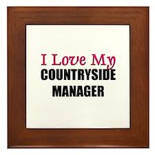 I Love My COUNTRYSIDE MANAGER Framed Tile