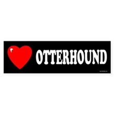 OTTERHOUND Bumper Bumper Sticker