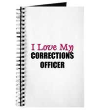 I Love My CORRECTIONS OFFICER Journal