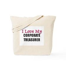 I Love My CORPORATE TREASURER Tote Bag