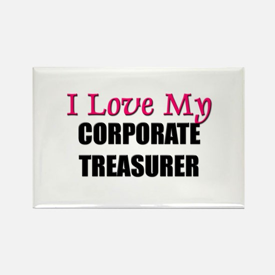 I Love My CORPORATE TREASURER Rectangle Magnet