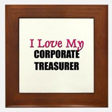 I Love My CORPORATE TREASURER Framed Tile