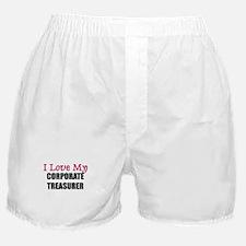 I Love My CORPORATE TREASURER Boxer Shorts