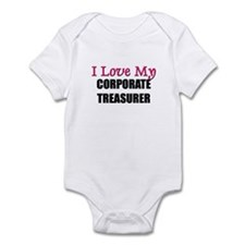 I Love My CORPORATE TREASURER Infant Bodysuit