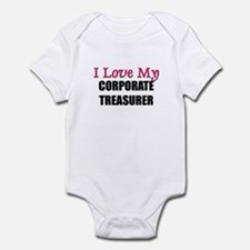 I Love My CORPORATE TREASURER Infant Bodysuit