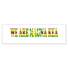 We Are Mauna Kea Bumper Bumper Sticker