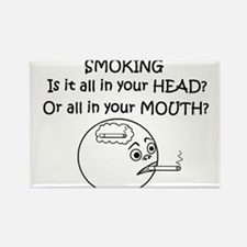 SMOKING ALL IN YOUR HEAD OR? Rectangle Magnet