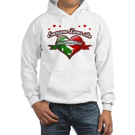 Everyone Loves an Italian Girl Hooded Sweatshirt