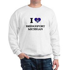 I love Bridgeport Michigan Sweatshirt