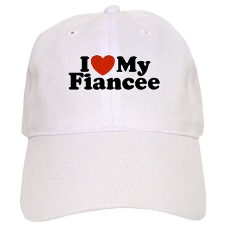 I Love My Fiancee Cap