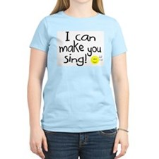 I Can Make You Sing T-Shirt