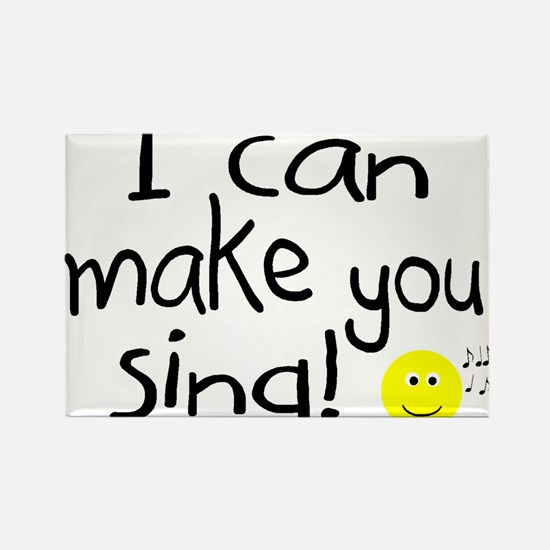 I Can Make You Sing Rectangle Magnet (10 pack)