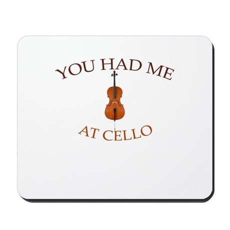 You had me at cello Mousepad