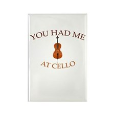 You had me at cello Rectangle Magnet