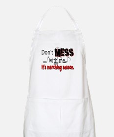 Don't Mess With Me...Marching BBQ Apron