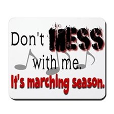 Don't Mess With Me...Marching Mousepad