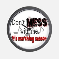 Don't Mess With Me...Marching Wall Clock