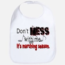 Don't Mess With Me...Marching Bib