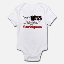 Don't Mess With Me...Marching Infant Bodysuit