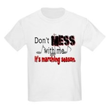 Don't Mess With Me...Marching T-Shirt
