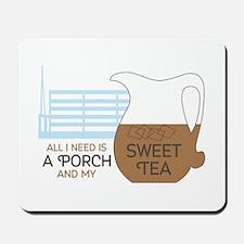 Porch and sweet tea Mousepad