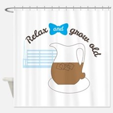 Retirement relax grow old Shower Curtain
