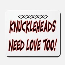 KNUCKLEHEADS.. Mousepad