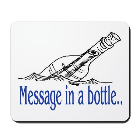 MESSAGE IN A BOTTLE Mousepad