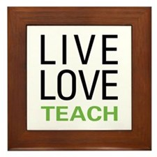 Live Love Teach Framed Tile