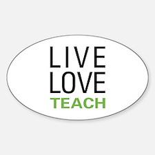 Live Love Teach Oval Decal