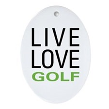 Live Love Golf Ornament (Oval)