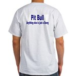Just Dawg Ash Grey T-Shirt