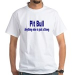 Just Dawg White T-Shirt
