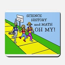 SCIENCE HISTORY & MATH OH MY! Mousepad