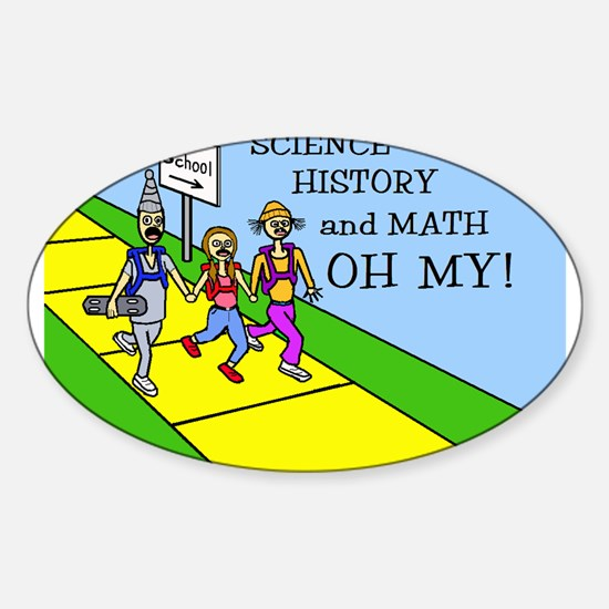 SCIENCE HISTORY & MATH OH MY! Oval Decal