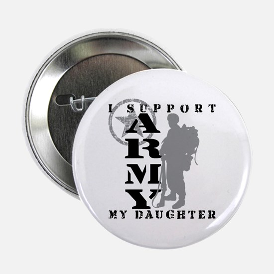 I Support My Daughter 2 - ARMY Button