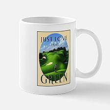Just Love That Green 3 Mug