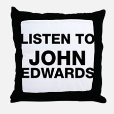 listen to John Edwards Throw Pillow