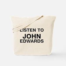 listen to John Edwards Tote Bag